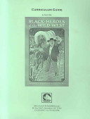Black Heroes Of The Wild West Curriculum Guide