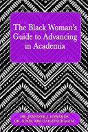 The Black Woman s Guide to Advancing in Academia