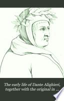 The Early Life of Dante Alighieri Book PDF