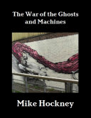 The War of the Ghosts and Machines Book