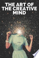 The Art of the Creative Mind