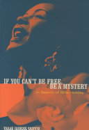 If You Can't be Free, be a Mystery