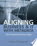 Aligning Business And It With Metadata Book PDF