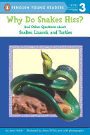 Why Do Snakes Hiss?: And Other Questions about Snakes, ...