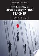 Becoming a High Expectation Teacher Book