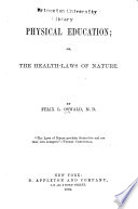 Physical Education  Or  The Health laws of Nature