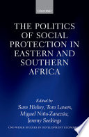 """The Politics of Social Protection in Eastern and Southern Africa"" by Sam Hickey, Tom Lavers, Jeremy Seekings, Miguel Nino-Zarazua"