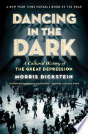 Dancing In The Dark A Cultural History Of The Great Depression