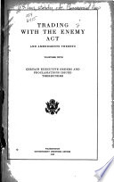 Trading with the Enemy Act and Amendments Thereto Together with Certain Executive Orders and Proclamations Issued Thereunder