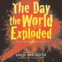 The Day the World Exploded