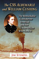 The CSS Albemarle and William Cushing Book