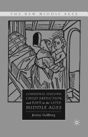 Communal Discord, Child Abduction, and Rape in the Later Middle Ages [Pdf/ePub] eBook