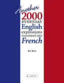 Another 2000 Everyday English Expressions Translated Into French