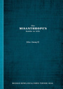 The Misanthrope s Guide to Life