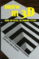Draw In 3D And Optical Illusions Steps