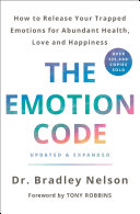 link to The emotion code : how to release your trapped emotions for abundant health, love, and happiness in the TCC library catalog