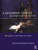Laughing Gods  Weeping Virgins