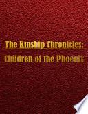 The Kinship Chronicles Children Of The Phoenix