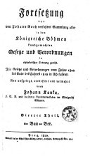 Fortfetzung der von johann Roth Verfassten Sammlung Aller in dem Konigreiche Bohmen Kundgemachten Gefetze und Verordnungen in Alphabetifcher Ordnung Gereiht