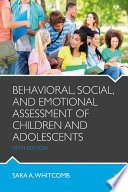 """Behavioral, Social, and Emotional Assessment of Children and Adolescents"" by Sara A. Whitcomb"