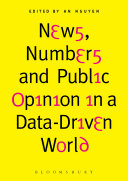 News  Numbers and Public Opinion in a Data Driven World