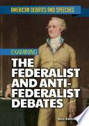 Examining the Federalist and Anti Federalist Debates