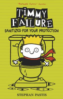 Timmy Failure 4  Sanitized for Your Protection