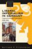 Liberal Imperialism in Germany [Pdf/ePub] eBook