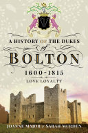 Pdf A History Of The Dukes of Bolton 1600-1815