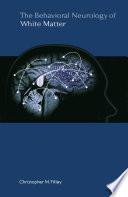 The Behavioral Neurology of White Matter Book