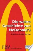 Die wahre Geschichte von McDonald's  : Erzählt von Gründer Ray Kroc
