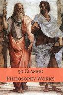 50 Classic Philosophy Books [Pdf/ePub] eBook