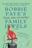 Bobbie Faye's (kinda, sorta, not exactly) Family Jewels ebook