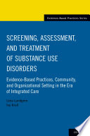 Screening, Assessment, and Treatment of Substance Use Disorders