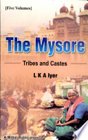 The Mysore Tribes and Castes