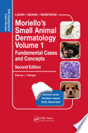 Moriello s Small Animal Dermatology Volume 1  Fundamental Cases and Concepts Book