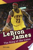Lebron James   The King of the Game