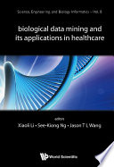 Biological Data Mining and Its Applications in Healthcare