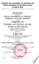 Stockpile and Accessibility of Strategic and Critical Materials to the United States in Time of War: Industrial representatives of producers and users of strategic and critical materials. 2 v