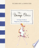 """The Bump Class: An Expert Guide to Pregnancy, Birth and Beyond"" by Marina Fogle, Dr Chiara Hunt"