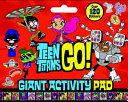Teen Titans Go   Giant Activity Pad  DC Comics