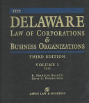 The Delaware Law of Corporations & Business Organizations