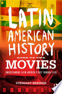 Latin American History Goes to the Movies Book