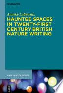 Haunted Spaces in Twenty First Century British Nature Writing
