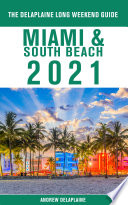 Miami   South Beach   The Delaplaine 2021 Long Weekend Guide
