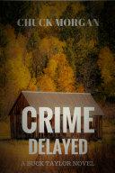 Pdf Crime Delayed, A Buck Taylor Novel Telecharger
