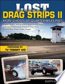 Lost Drag Strips II by Scotty Gosson