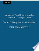 Managing Your Drug Or Alcohol Problem: Therapist Guide