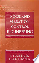 """Noise and Vibration Control Engineering: Principles and Applications"" by István L. Vér, Leo L. Beranek"