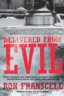 Delivered From Evil True Stories Of Ordinary People Who Faced Monstrous Mass Killers And Survived